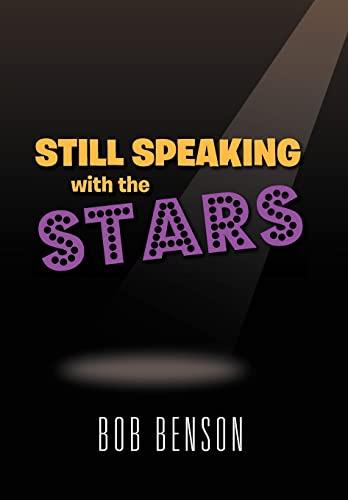Still Speaking with the Stars: Bob Benson