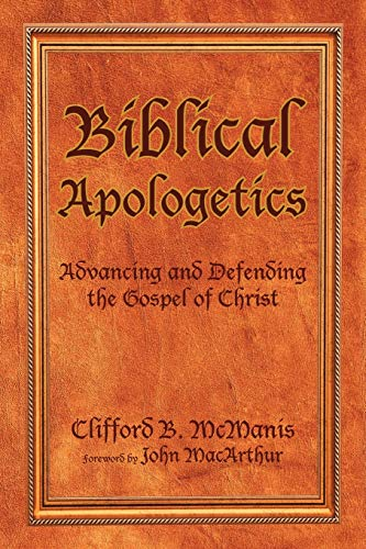 9781469139678: Biblical Apologetics: Advancing and Defending the Gospel of Christ