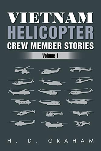 9781469139876: Vietnam Helicopter Crew Member Stories: Volume 1