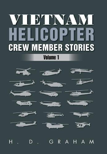 9781469139883: Vietnam Helicopter Crew Member Stories: Volume 1