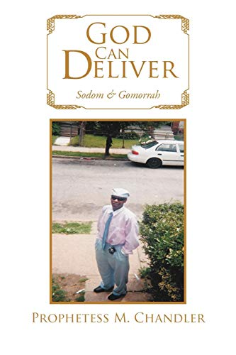 God Can Deliver: Sodom & Gomorrah: Prophetess M Chandler
