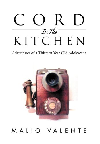 Cord in the Kitchen: Adventures of a Thirteen Year Old Adolescent: Malio Valente