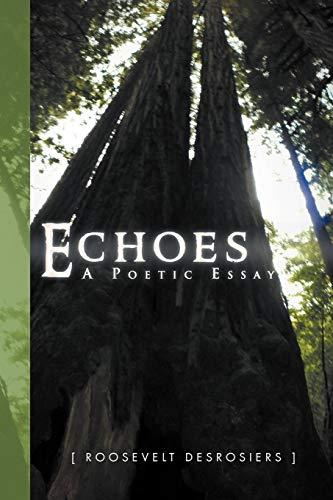 9781469142333: Echoes: Poetic Essay: Poetic Essay