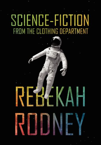 Science-Fiction from the Clothing Department: Rebekah Rodney