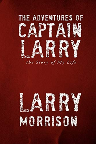 The Adventures of Captain Larry: The Adventures of Captain Larry: Morrison, Larry