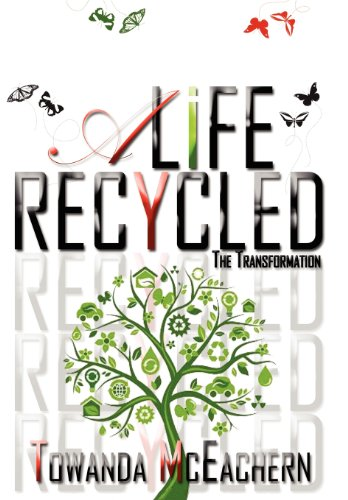 A Life Recycled: The Transformation: Towanda McEachern