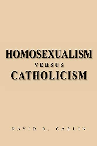 9781469145693: Homosexualism Versus Catholicism