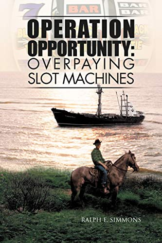 9781469146751: Operation Opportunity: Overpaying Slot Machines