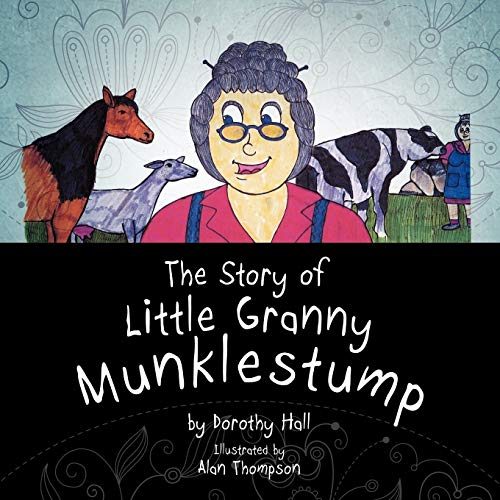 The Story of Little Granny Munklestump (1469147548) by Hall, Dorothy