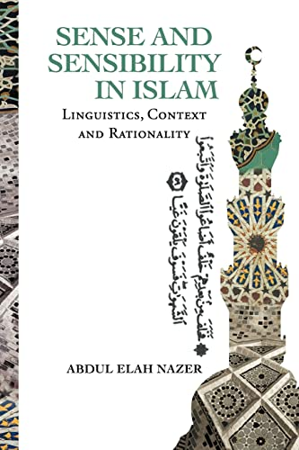 Sense And Sensibility In Islam: Linguistics,  Context and Rationality (Multilingual Edition): Nazer...