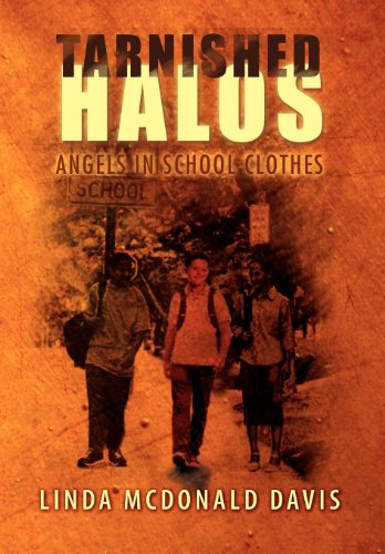 Tarnished Halos: Angels in School Clothes: Linda Ruth Davis