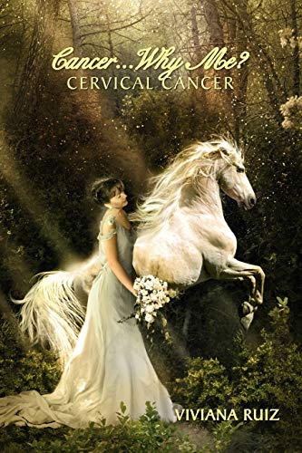 9781469148878: Cancer Why Me? Cervical Cancer