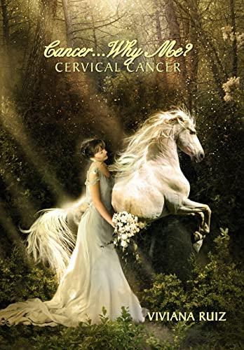 9781469148885: Cancer Why Me? Cervical Cancer