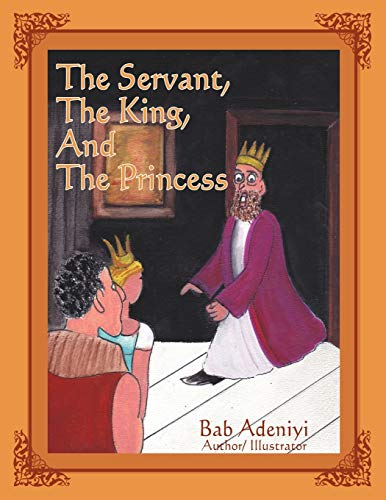 9781469149899: The Servant, the King, and the Princess