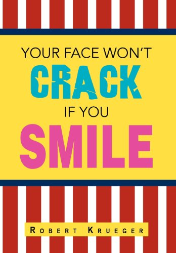 9781469151366: Your Face Won't Crack If You Smile