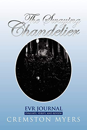 The Swaying Chandelier: Cremston Myers
