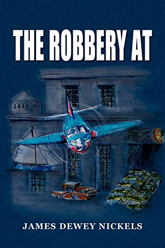 The Robbery at: James Dewey Nickels