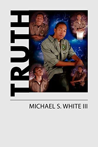 TRUTH: Michael S. White III