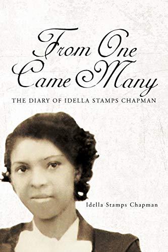 From One Came Many: The Diary of Idella Stamps Chapman: Idella Stamps Chapman