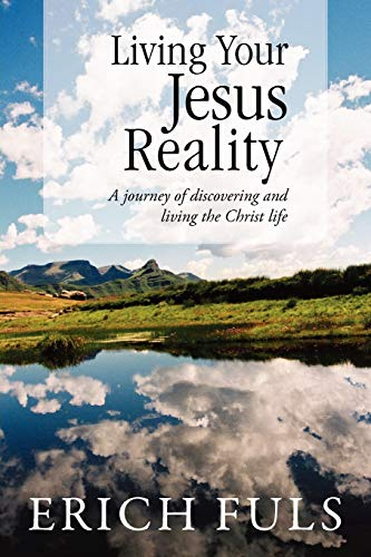9781469153995: Living Your Jesus Reality: A journey of discovering and living the Christ life