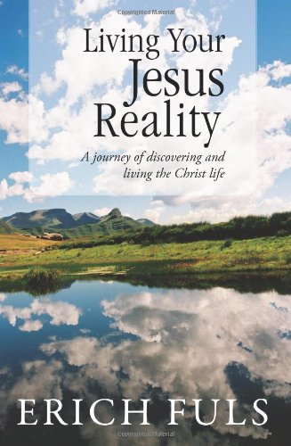 9781469154008: Living Your Jesus Reality: A journey of discovering and living the Christ life