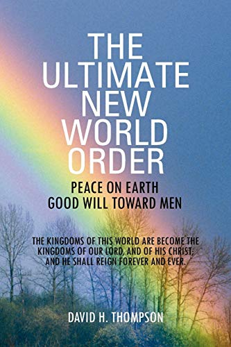 9781469154336: The Ultimate New World Order: Peace On Earth Good Will Toward Men