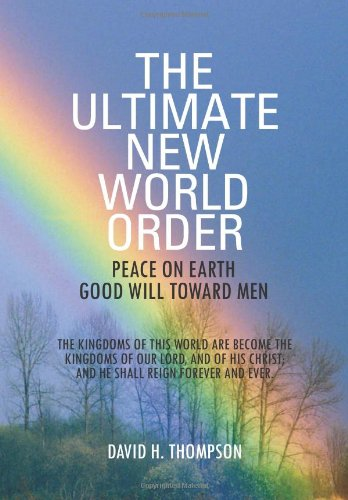 9781469154343: The Ultimate New World Order: Peace On Earth Good Will Toward Men