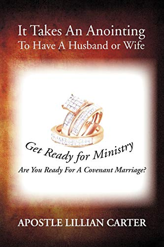 9781469154862: It Takes An Anointing To Have A Husband or Wife: Are You Ready For A Covenant Marriage?