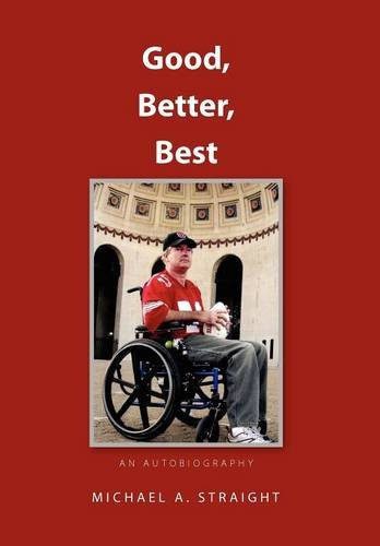 9781469156132: Good,Better,Best - an autobiography: An Autobiography Revised Edition