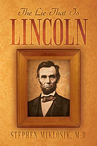 9781469156408: The Lie That Is Lincoln