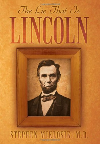 9781469156415: The Lie That Is Lincoln