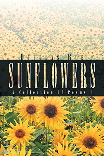 9781469156484: Sunflowers: A Collection Of Poems I