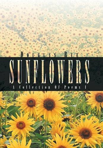 9781469156491: Sunflowers: A Collection Of Poems I