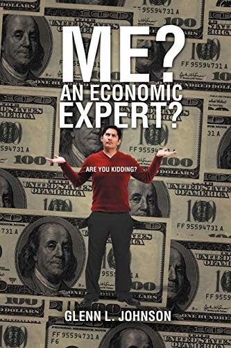 9781469156514: Me? An Economic Expert?: Are You Kidding?!