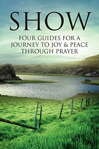Show: Four Guides for a Journey to Joy Peace Through Prayer: William Hine