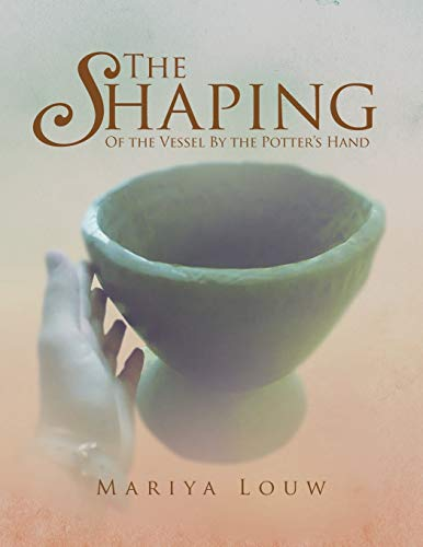 9781469158907: The Shaping: Of the Vessel By the Potter's Hand