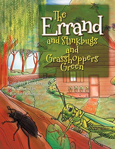 The Errand. And Stinkbugs and Grasshoppers Green: Carolyn Binkley