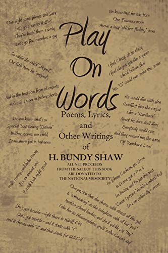 Play on Words: Poems, Lyrics, and Other Writings of H. Bundy Shaw: H Bundy Shaw