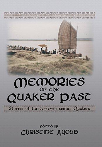 Memories of the Quaker Past: Stories of Thirty-Seven Senior Quakers: Ayoub, Christine