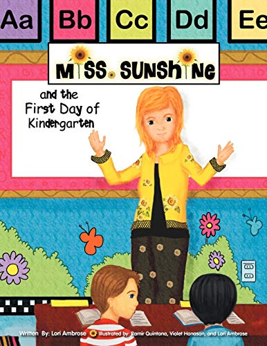 Miss Sunshine and the First Day of Kindergarten: Lori Ambrose