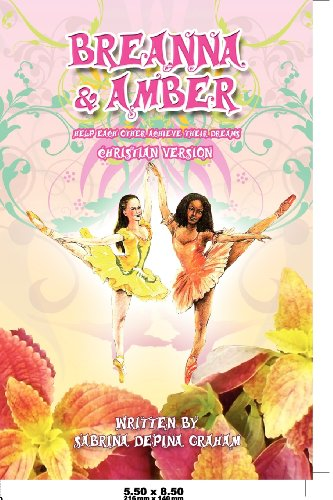 9781469164106: Breanna and Amber: Help Each Other Achieve Their Dreams (Christian Version)
