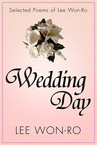 9781469165974: Wedding Day: Selected Poems of Lee Won-Ro