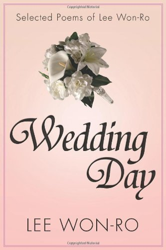 9781469165981: Wedding Day: Selected Poems of Lee Won-Ro