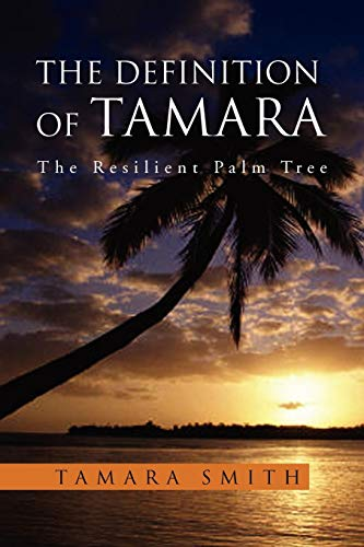9781469166018: The Definition of Tamara: The Resilient Palm Tree