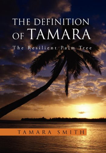 9781469166025: The Definition of Tamara: The Resilient Palm Tree