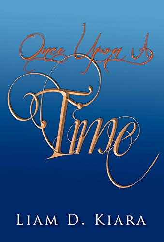9781469167954: Once Upon a Time: A Short Story by Liam Desmond Kiara