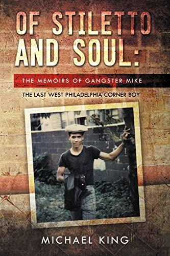 9781469168012: Of Stiletto and Soul: The Memoirs of Gangster Mike the Last West Philadelphia Corner Boy