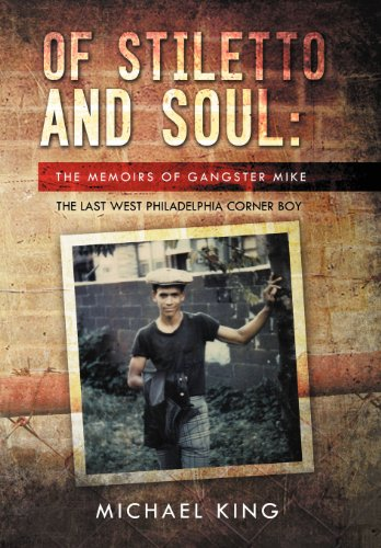 9781469168029: Of Stiletto and Soul: The Memoirs of Gangster Mike the Last West Philadelphia Corner Boy