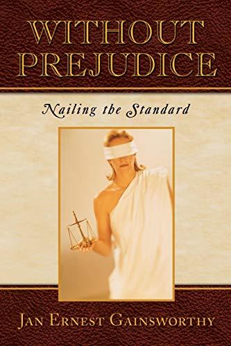 Without Prejudice: Nailing the Standard: Jie Fu Kwan Wu