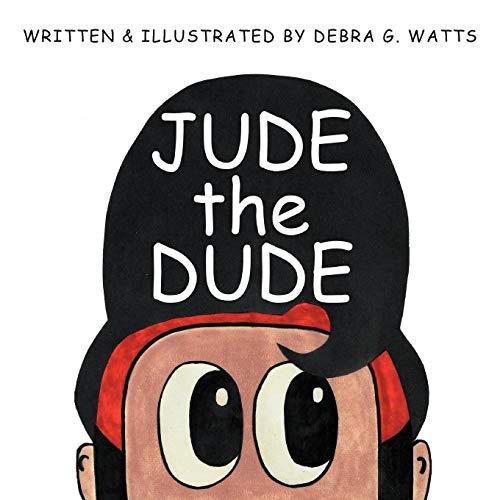 Jude the Dude: Watts, Debra G.